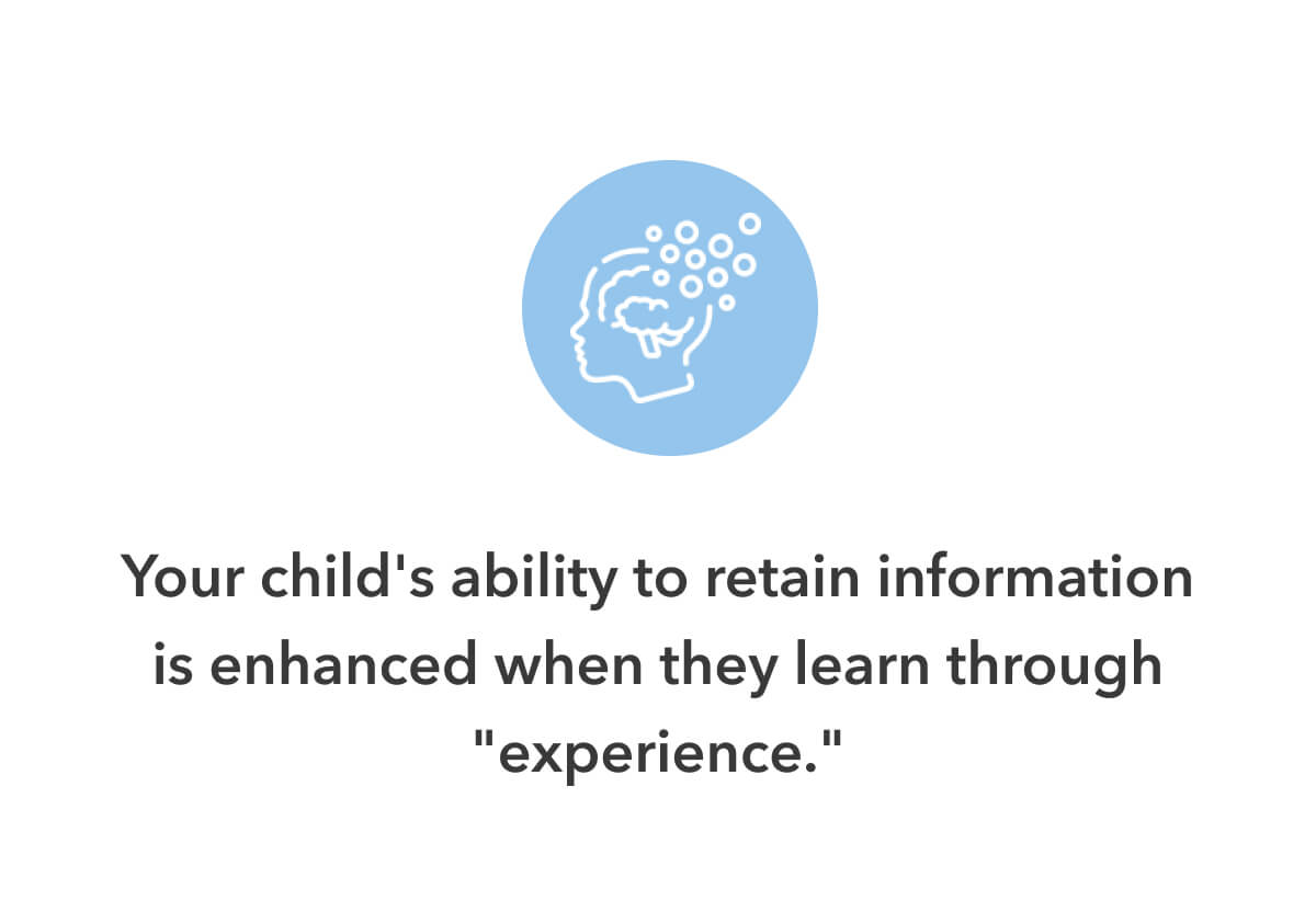 Your child's ability to retain information is enhanced when they learn through